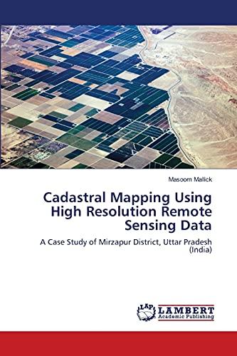 Cadastral Mapping Using High Resolution Remote Sensing: Masoom Mallick