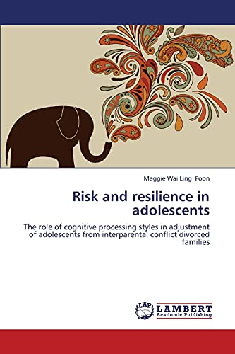 Risk and Resilience in Adolescents: Maggie Wai Ling Poon