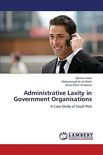 Administrative Laxity in Government Organisations: Qamrul Islam