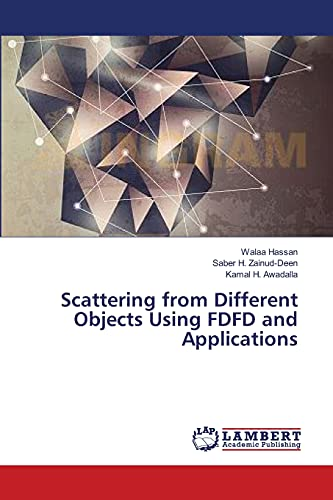 Scattering from Different Objects Using Fdfd and: Hassan Walaa, Zainud-deen