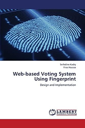 9783659345081: Web-based Voting System Using Fingerprint: Design and Implementation