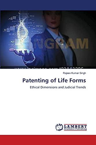 Patenting of Life Forms: Rajeev Kumar Singh