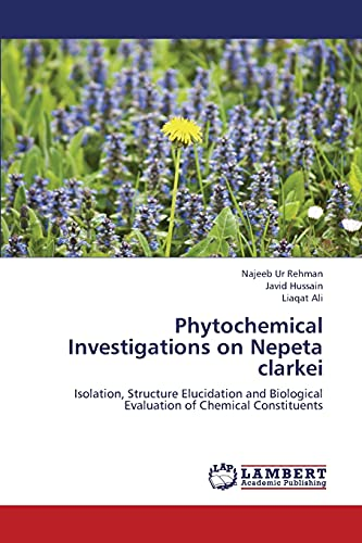 Phytochemical Investigations On Nepeta Clarkei: Rehman Najeeb Ur