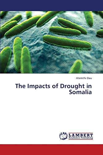 The Impacts of Drought in Somalia (Paperback): Dau Atemthi