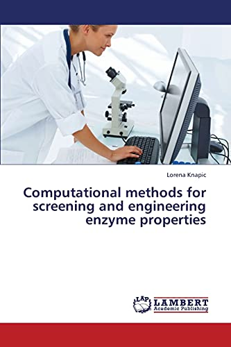 9783659346255: Computational methods for screening and engineering enzyme properties