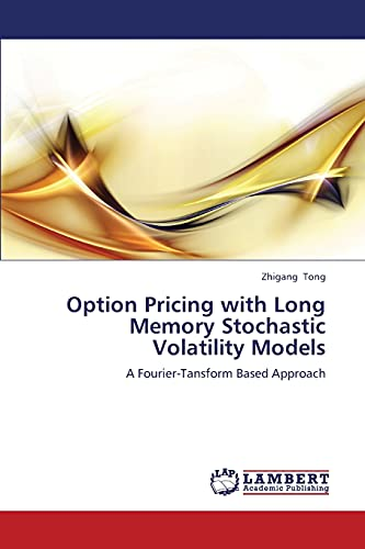 Option Pricing with Long Memory Stochastic Volatility Models: Zhigang Tong