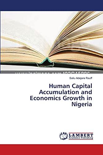 Human Capital Accumulation and Economics Growth in Nigeria: Saliu Adejare Rauff