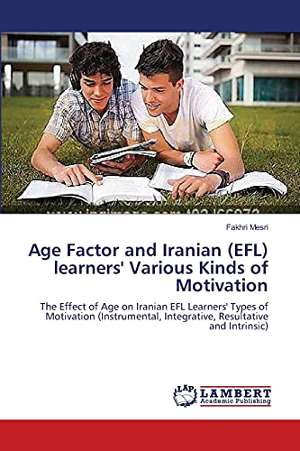 Age Factor and Iranian (Efl) Learners' Various: Mesri Fakhri