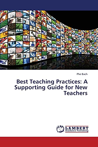 Best Teaching Practices: A Supporting Guide for New Teachers: Phe Bach
