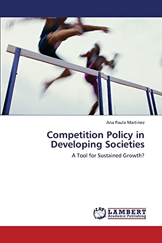 9783659346996: Competition Policy in Developing Societies