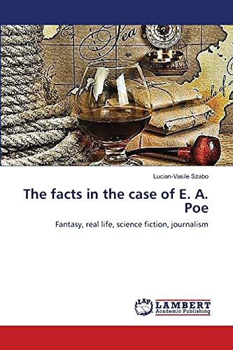 The Facts in the Case of E. A. Poe: Lucian-Vasile Szabo