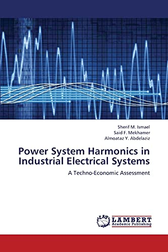 9783659347344: Power System Harmonics in Industrial Electrical Systems: A Techno-Economic Assessment