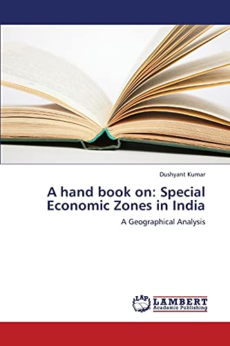 9783659347610: A hand book on: Special Economic Zones in India: A Geographical Analysis