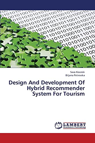 Design And Development Of Hybrid Recommender System For Tourism: Saso Koceski