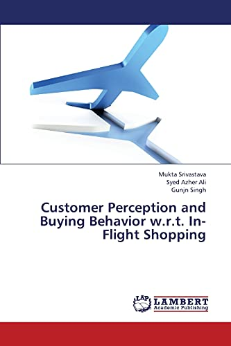 Customer Perception and Buying Behavior w.r.t. In-Flight Shopping: Mukta Srivastava