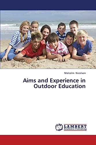 Aims and Experience in Outdoor Education: Malcolm Nicolson