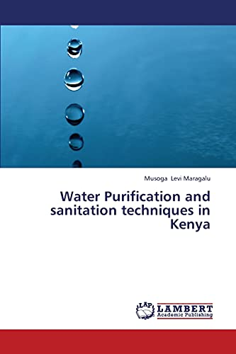 Water Purification and sanitation techniques in Kenya: Musoga Levi Maragalu