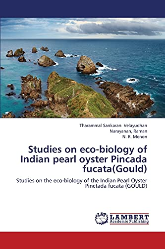 9783659349201: Studies on eco-biology of Indian pearl oyster Pincada fucata(Gould): Studies on the eco-biology of the Indian Pearl Oyster Pinctada fucata (GOULD)