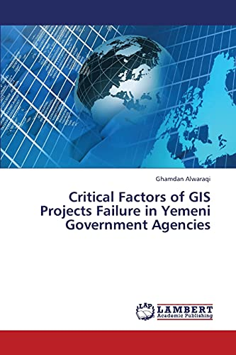 9783659349331: Critical Factors of GIS Projects Failure in Yemeni Government Agencies