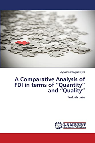 A Comparative Analysis of FDI in Terms of Quantity and Quality: Ayca Sarialioglu Hayali