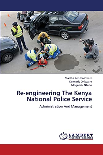 Re-Engineering the Kenya National Police Service: Kennedy Onkware