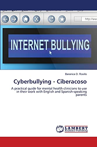 9783659351198: Cyberbullying - Ciberacoso: A practical guide for mental health clinicians to use in their work with English and Spanish-speaking parents