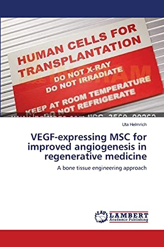 Vegf-Expressing Msc for Improved Angiogenesis in Regenerative Medicine: Uta Helmrich