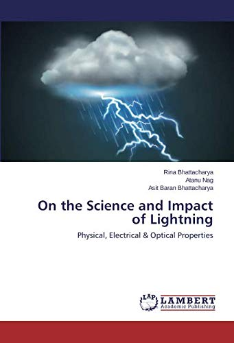 On the Science and Impact of Lightning: Physical, Electrical Optical Properties (Paperback): Rina ...