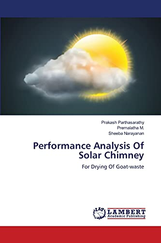 9783659351648: Performance Analysis Of Solar Chimney: For Drying Of Goat-waste