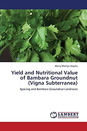 9783659351808: Yield and Nutritional Value of Bambara Groundnut (Vigna Subterranea): Spacing and Bambara Groundnut Landraces