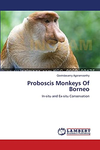 9783659352287: Proboscis Monkeys Of Borneo: In-situ and Ex-situ Conservation