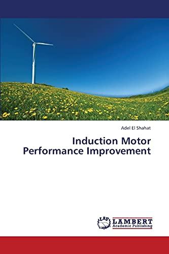 9783659352553: Induction Motor Performance Improvement