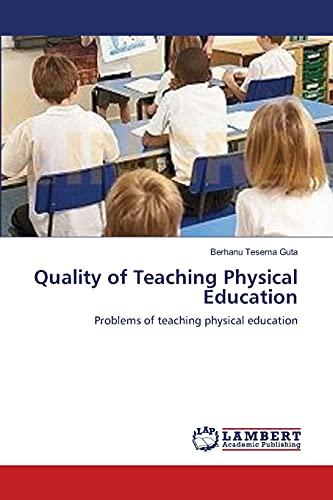 Quality of Teaching Physical Education: Guta Berhanu Tesema