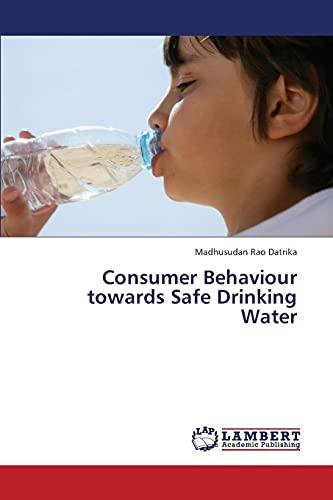 Consumer Behaviour Towards Safe Drinking Water: Datrika Madhusudan Rao
