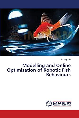 9783659353710: Modelling and Online Optimisation of Robotic Fish Behaviours