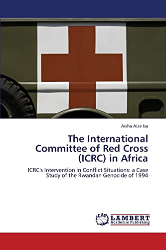 The International Committee of Red Cross (Icrc) in Africa: Aisha Aize Isa