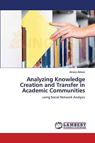 9783659355219: Analyzing Knowledge Creation and Transfer in Academic Communities: using Social Network Analysis