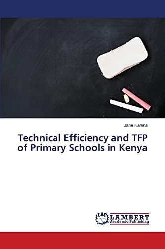 9783659356803: Technical Efficiency and TFP of Primary Schools in Kenya