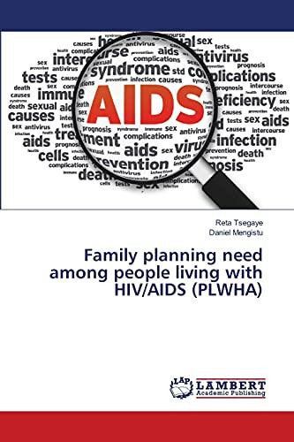 Family planning need among people living with HIVAIDS PLWHA: Reta Tsegaye
