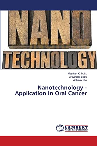 Nanotechnology -Application In Oral Cancer: Masthan K. M. K.