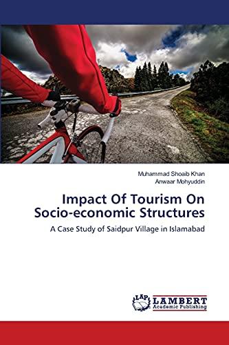 Impact of Tourism on Socio-Economic Structures (Paperback): Khan Muhammad Shoaib