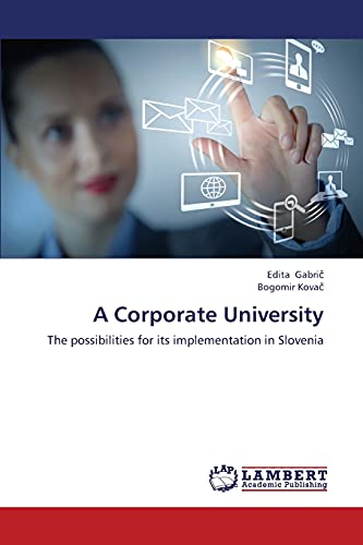 9783659358128: A Corporate University: The possibilities for its implementation in Slovenia