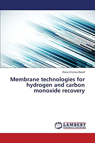 Membrane technologies for hydrogen and carbon monoxide recovery: Oana Cristina David