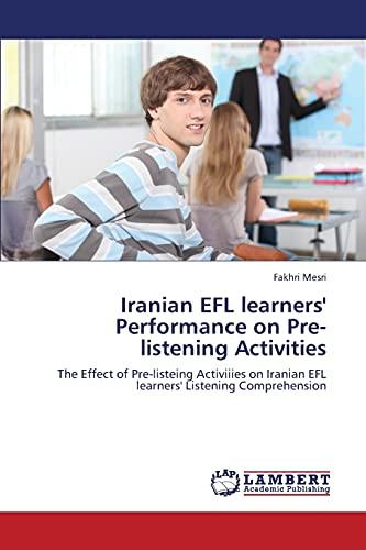 Iranian EFL learnersapos; Performance on Pre-listening Activities: Mesri, Fakhri