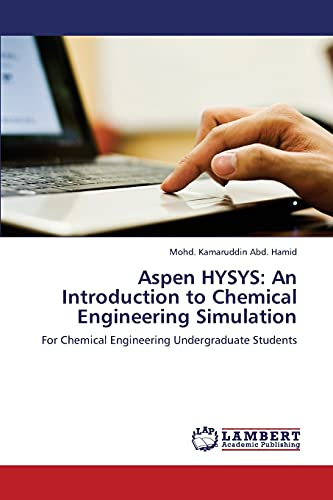 9783659358791: Aspen HYSYS: An Introduction to Chemical Engineering Simulation: For Chemical Engineering Undergraduate Students