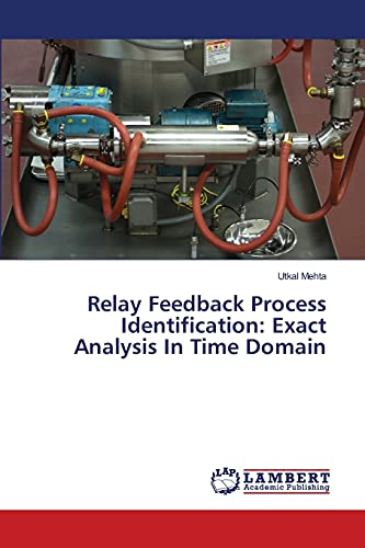 9783659358913: Relay Feedback Process Identification: Exact Analysis In Time Domain