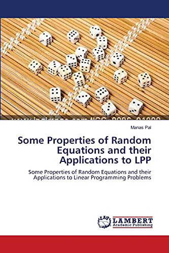 Some Properties of Random Equations and their Applications to LPP: Some Properties of Random ...