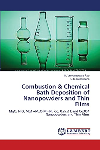 9783659359392: Combustion & Chemical Bath Deposition of Nanopowders and Thin Films: MgO, NiO, Mg1-xMxO(M=Ni, Co; 0≤x≤1)and Co3O4 Nanopowders and Thin Films