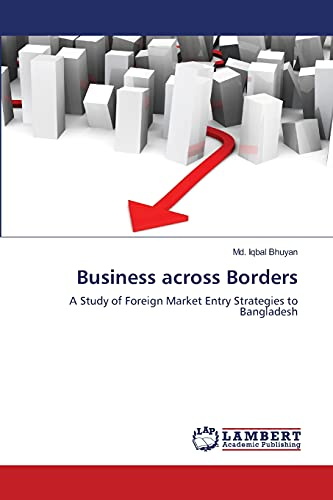 9783659359569: Business across Borders: A Study of Foreign Market Entry Strategies to Bangladesh