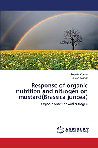 Response of organic nutrition and nitrogen on mustard(Brassica juncea): Organic Nutrition and ...